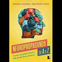 Neuropropaganda de A a Z: o que um publicitário não pode desconhecer