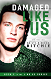 Damaged Like Us (Like Us Series Book 1) (Billionaires & Bodyguards)