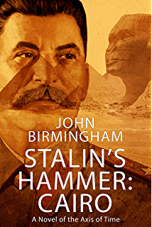 Stalins hammer rome an axis of time novella kindle edition by stalins hammer cairo a novel of the axis of time fandeluxe Images
