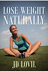 Lose Weight Naturally Kindle Edition