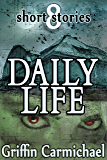 Daily Life: 8 short stories