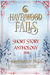 Havenwood Falls Short Story Anthology 2018: A Collection of Holiday Bonus Stories Kindle Edition