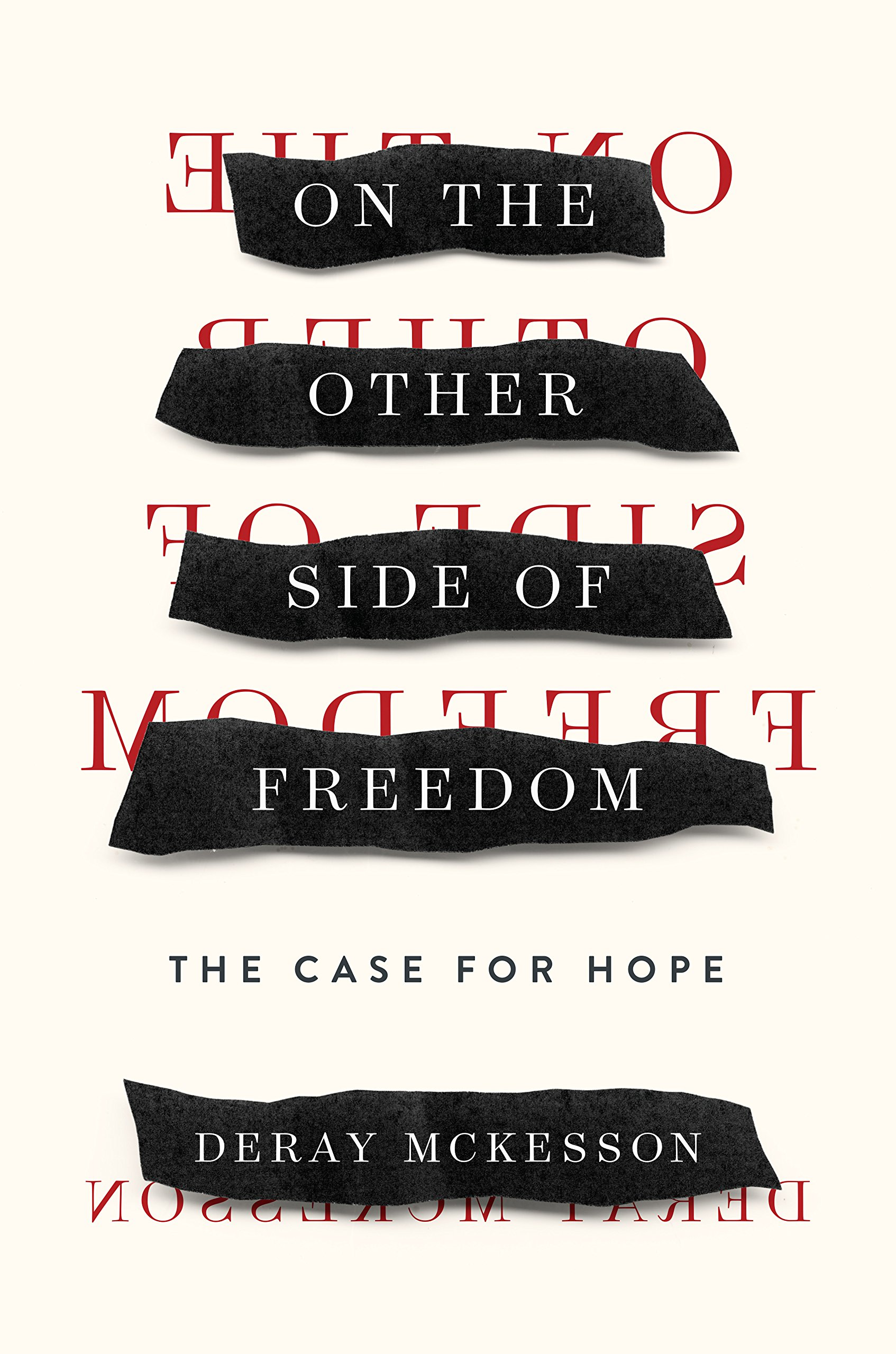 On the Other Side of Freedom: The Case for Hope: DeRay Mckesson:  9780525560326: Amazon.com: Books