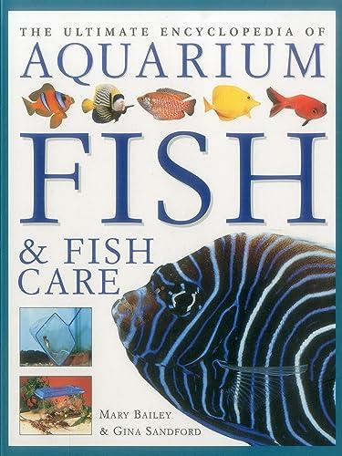 Ultimate Encyclopedia of Aquarium Fish & Fish Care