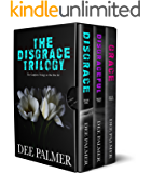 The Disgrace Trilogy: A contemporary steamy romance series
