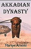 Akkadian Dynasty: (Akkadian Chronicles Book 1)