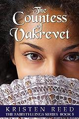 The Countess of Vakrevet (Fairetellings Book 5) Kindle Edition