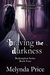 Braving the Darkness Paperback