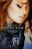 Seventh Mark (Part 1 + Part 2): Werewolves Shifters Vampires Paranormal Romance (Hidden Secrets Saga)