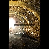 A Oração de Daniel: A Oração que Move os Céus e Transforma Nações