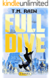 Full Dive: A Novel of Virtual Reality