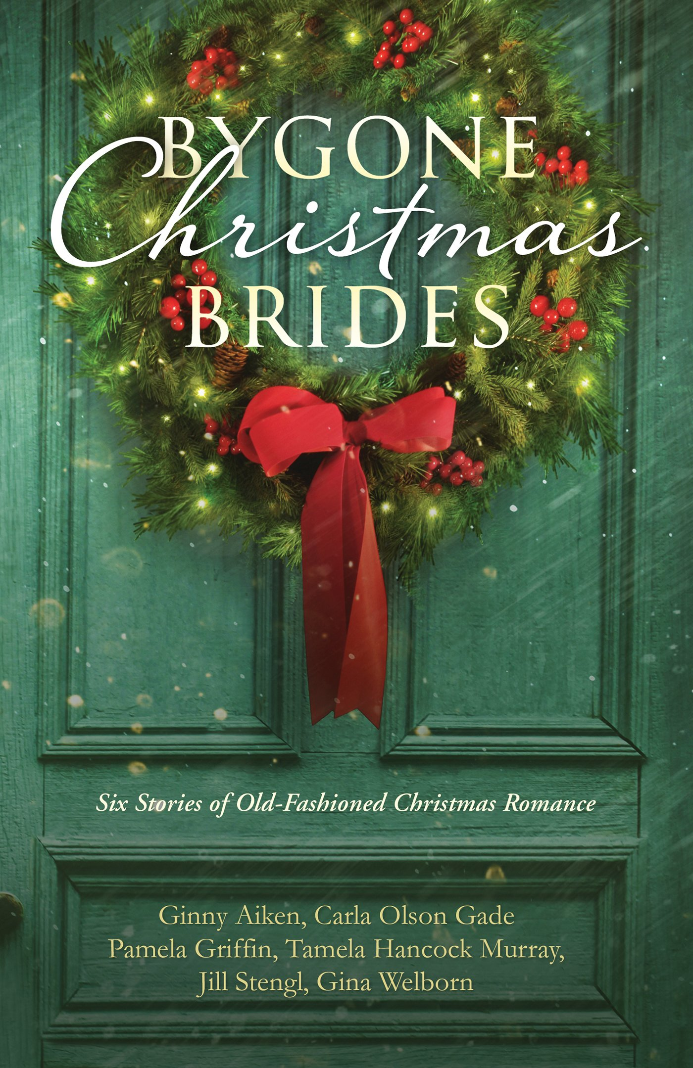 Bygone Christmas Brides: Six Stories of Old-Fashioned Christmas ...