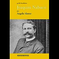 Joaquim Nabuco - Os Salões e As Ruas