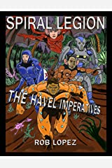 Spiral Legion: The Havel Imperatives Kindle Edition