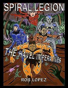 Spiral Legion: The Havel Imperatives