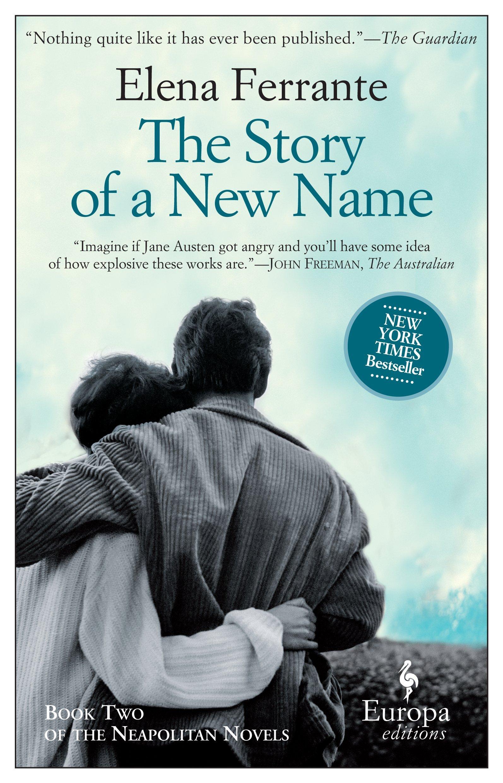 The Story Of A New Name: Neapolitan Novels, Book Two: Elena Ferrante, Ann  Goldstein: 8601400618424: Amazon: Books