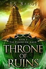 Throne of Ruins (The Powers of Amur Book 5) Kindle Edition