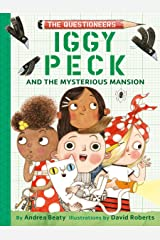 Iggy Peck and the Mysterious Mansion (The Questioneers Book 3) Kindle Edition