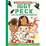 Iggy Peck and the Mysterious Mansion: The Questioneers Book #3