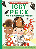 Iggy Peck and the Mysterious Mansion (The Questioneers Book 3)