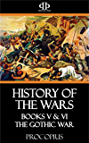 History of the Wars: Books V & VI - The Gothic War (English Edition)