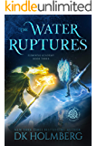 The Water Ruptures (Elemental Academy Book 3)