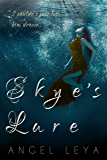 Skye's Lure: A Clean Contemporary YA Fantasy