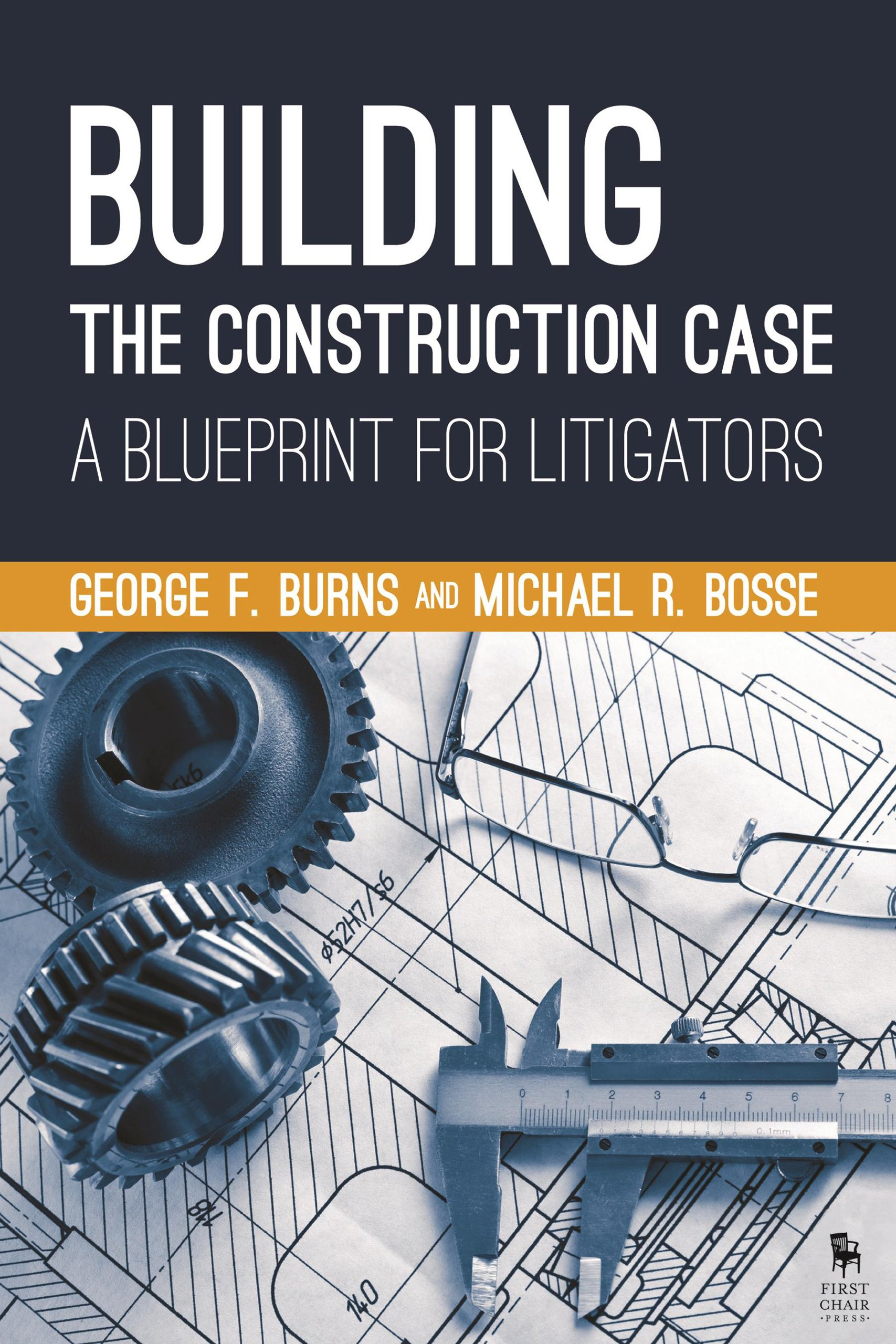 Building the construction case a blueprint for litigators george f building the construction case a blueprint for litigators george f burns michael r bosse 9781627226998 amazon books malvernweather Images