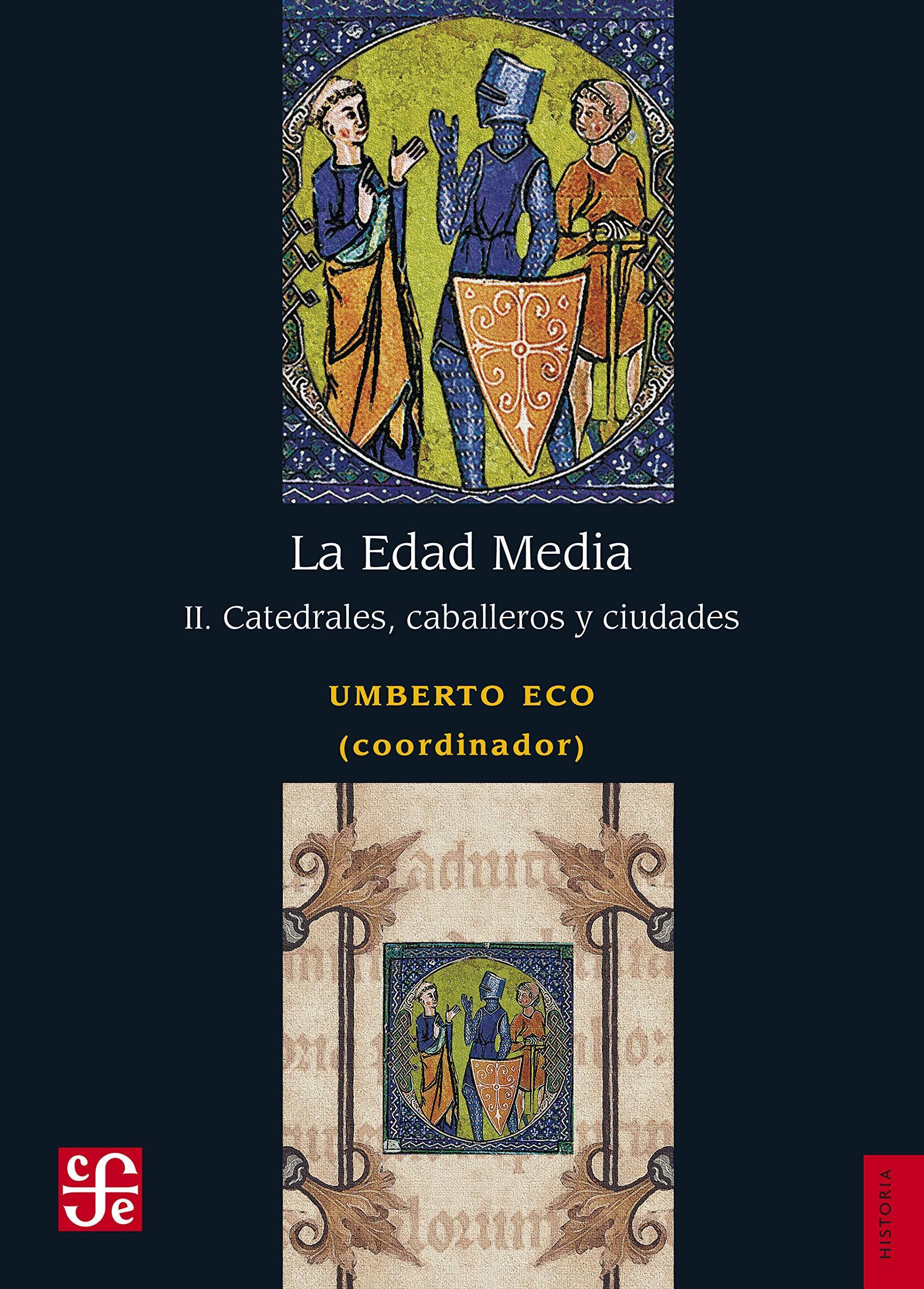 La Edad Media: II. Catedrales, Caballeros Y Ciudades Historia ...