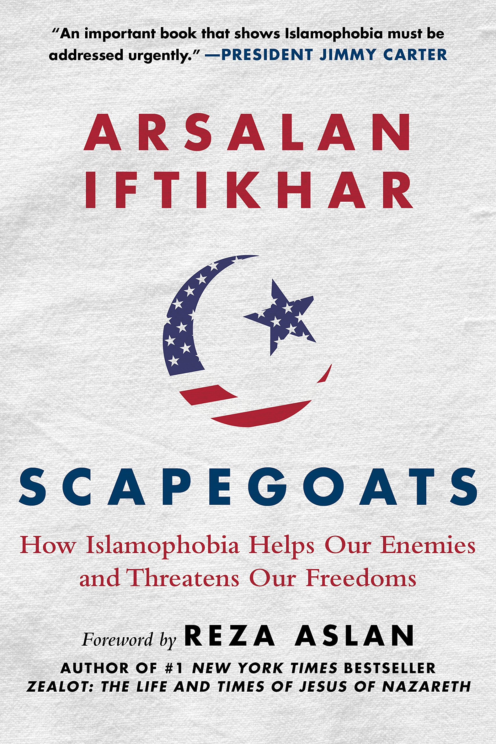 Read Online Scapegoats: How Islamophobia Helps Our Enemies and Threatens Our Freedoms pdf
