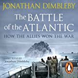 The Battle of the Atlantic: How the Allies Won the War