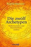 Die zwölf Archetypen: Tierkreiszeichen und Persönlichkeitsstruktur