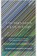 Encadenados a Los Juegos (Spanish Edition) Kindle Edition