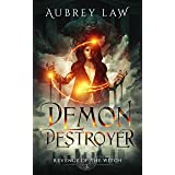 Demon Destroyer (Revenge of the Witch Book 3)