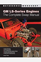GM LS-Series Engines: The Complete Swap Manual (Motorbooks Workshop) Kindle Edition