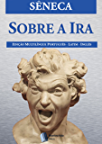 Sobre a Ira (Portuguese Edition)