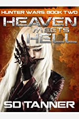 Heaven Meets Hell: Hunter Wars Book Two (The Hunter Wars 2) Kindle Edition
