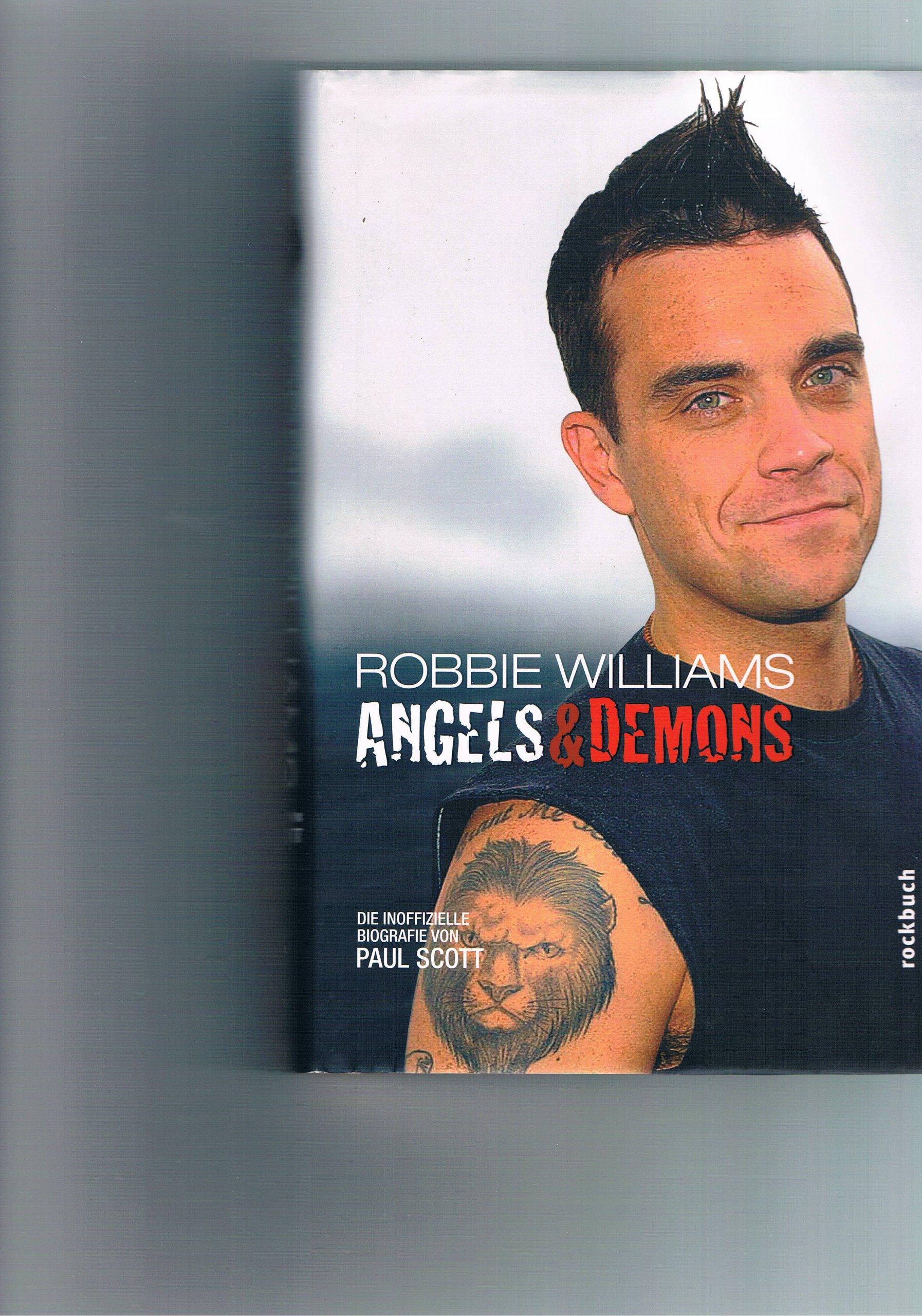 Robbie Williams - Angels and Demons. Die inoffizielle Biografie