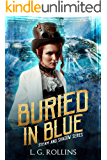Buried In Blue (Steam and Shadow Novel Book 1)