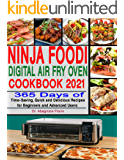 Ninja Foodi Digital Air Fry Oven Cookbook 2021: 365 Days of Time-Saving, Quick and Delicious Recipes for Beginners and…