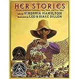 Her Stories: African American Folktales, Fairy Tales, and True Tales: African American Folktales, Fairy Tales, and True Tales