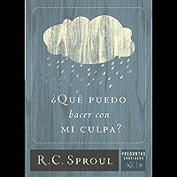 ¿Qué puedo hacer con mi culpa? (Spanish Edition)