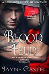 Blood Feud: A Dark Ages Scottish Romance (The Warrior Brothers of Skye Book 1) Kindle Edition