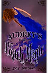 Audrey's Guide to Black Magic (Audrey's Guides Book 2) Kindle Edition