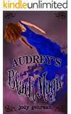 Audrey's Guide to Black Magic (Audrey's Guides Book 2)