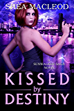Kissed by Destiny (Sunwalker Saga Book 8)