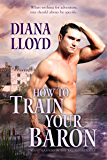 How to Train Your Baron (What Happens in the Ballroom Book 1)