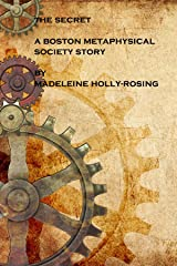 The Secret (A Steampunk Short Story) (A Boston Metaphysical Society Story) Kindle Edition