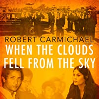 When the Clouds Fell from the Sky: A Daughter's Search for Her Father in the Killing Fields of Cambodia