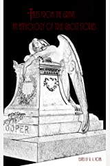 Tales from the Grave: An Anthology of True Ghost Stories Kindle Edition